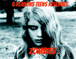 teens and zombies are the same creatures