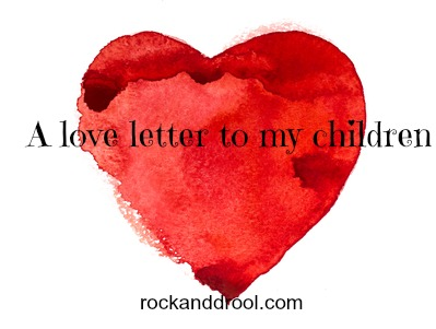 love letter to my children