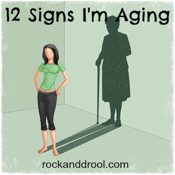 12 signs I'm aging