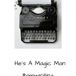 He's a Magic Man #amwriting rock and drool